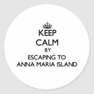 Keep calm by escaping to Anna Maria Island Florida Round Sticker
