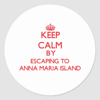 Keep calm by escaping to Anna Maria Island Florida Round Stickers