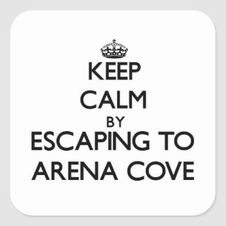 Keep calm by escaping to Arena Cove California Square Stickers