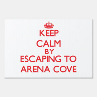 Keep calm by escaping to Arena Cove California Lawn Signs