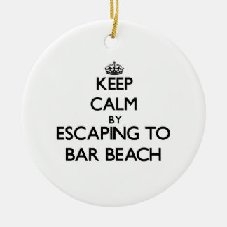 Keep calm by escaping to Bar Beach New York Christmas Ornaments