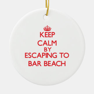 Keep calm by escaping to Bar Beach New York Christmas Tree Ornament