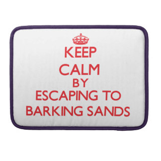 Keep calm by escaping to Barking Sands Hawaii MacBook Pro Sleeve