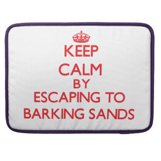 Keep calm by escaping to Barking Sands Hawaii Sleeves For MacBook Pro