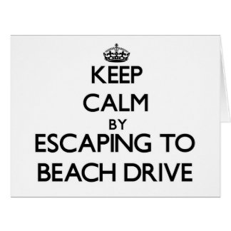 Keep calm by escaping to Beach Drive Florida Card