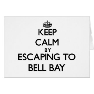 Keep calm by escaping to Bell Bay Michigan Card