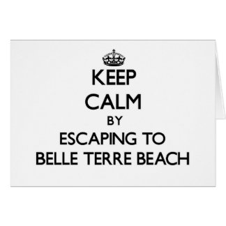 Keep calm by escaping to Belle Terre Beach New Yor Cards