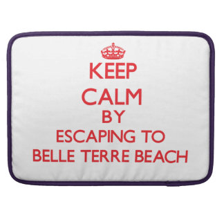 Keep calm by escaping to Belle Terre Beach New Yor Sleeve For MacBook Pro