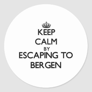 Keep calm by escaping to Bergen New Jersey Round Sticker