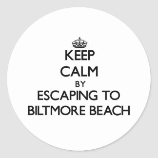 Keep calm by escaping to Biltmore Beach Florida Round Stickers
