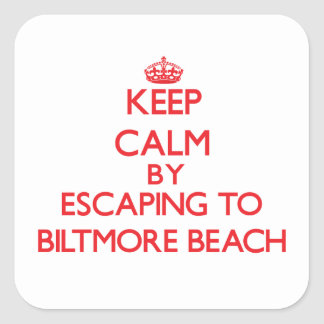 Keep calm by escaping to Biltmore Beach Florida Square Stickers