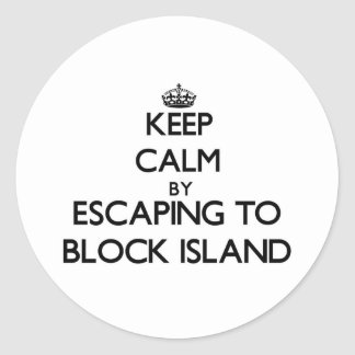 Keep calm by escaping to Block Island Rhode Island Classic Round Sticker