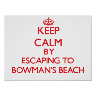 Keep calm by escaping to Bowman S Beach Florida Posters