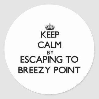 Keep calm by escaping to Breezy Point Maryland Stickers