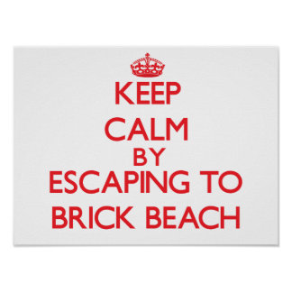Keep calm by escaping to Brick Beach New Jersey Poster