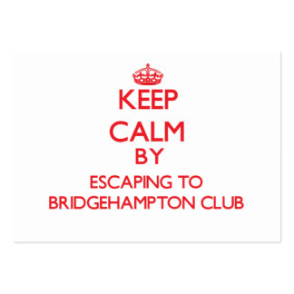 Keep calm by escaping to Bridgehampton Club New Yo Business Card