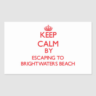 Keep calm by escaping to Brightwaters Beach New Yo Rectangular Sticker