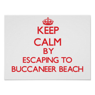 Keep calm by escaping to Buccaneer Beach Virgin Is Print
