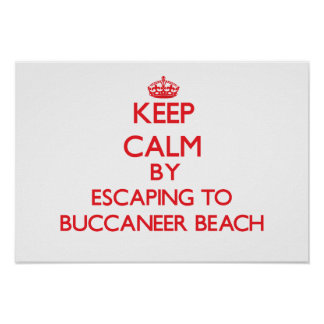 Keep calm by escaping to Buccaneer Beach Virgin Is Posters