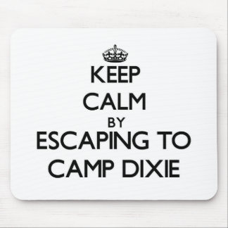 Keep calm by escaping to Camp Dixie Alabama Mouse Pads