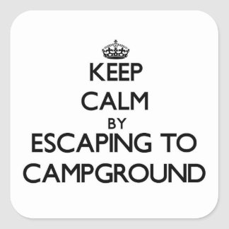 Keep calm by escaping to Campground Massachusetts Square Sticker