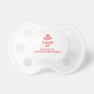 Keep calm by escaping to Capistrano Bay District C Baby Pacifier