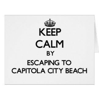 Keep calm by escaping to Capitola City Beach Calif Card