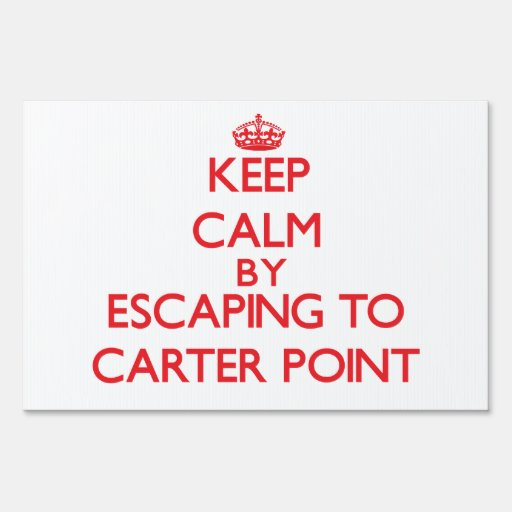 Keep calm by escaping to Carter Point Washington Lawn Sign