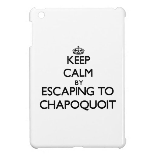 Keep calm by escaping to Chapoquoit Massachusetts iPad Mini Case