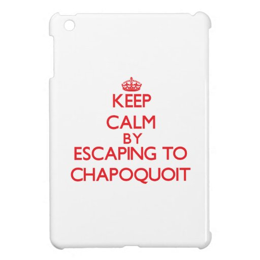 Keep calm by escaping to Chapoquoit Massachusetts iPad Mini Covers