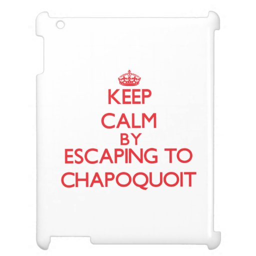 Keep calm by escaping to Chapoquoit Massachusetts iPad Cases