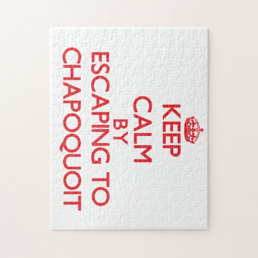 Keep calm by escaping to Chapoquoit Massachusetts Jigsaw Puzzles