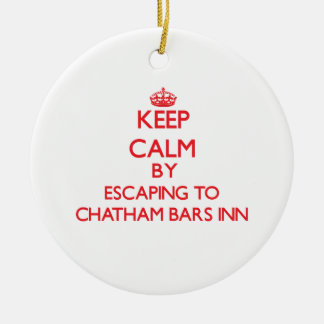 Keep calm by escaping to Chatham Bars Inn Massachu Christmas Tree Ornament