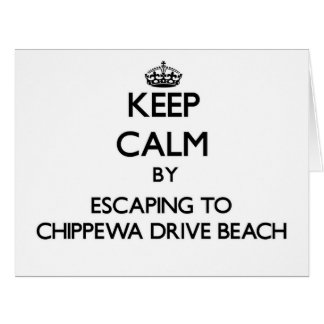 Keep calm by escaping to Chippewa Drive Beach Wisc Greeting Card
