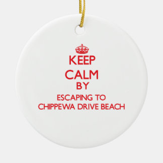 Keep calm by escaping to Chippewa Drive Beach Wisc Christmas Tree Ornaments