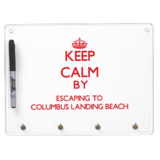 Keep calm by escaping to Columbus Landing Beach Vi Dry Erase Whiteboards