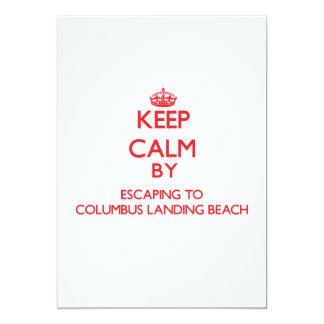 Keep calm by escaping to Columbus Landing Beach Vi Cards