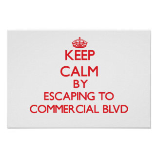 Keep calm by escaping to Commercial Blvd Florida Posters