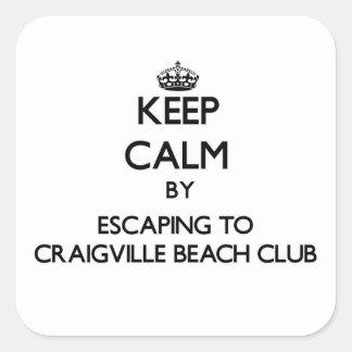 Keep calm by escaping to Craigville Beach Club Mas Square Sticker