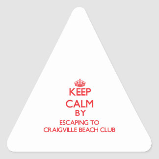 Keep calm by escaping to Craigville Beach Club Mas Triangle Stickers