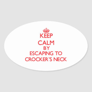 Keep calm by escaping to Crocker'S Neck Massachuse Oval Sticker