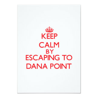 Keep calm by escaping to Dana Point California Announcements