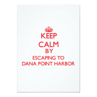 Keep calm by escaping to Dana Point Harbor Califor Personalized Invitation