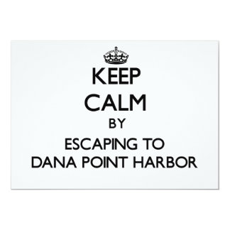 Keep calm by escaping to Dana Point Harbor Califor Custom Announcement