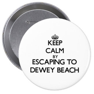 Keep calm by escaping to Dewey Beach Delaware Pinback Button