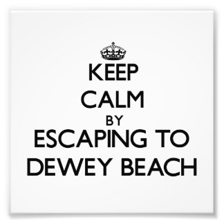 Keep calm by escaping to Dewey Beach Delaware Photo Print