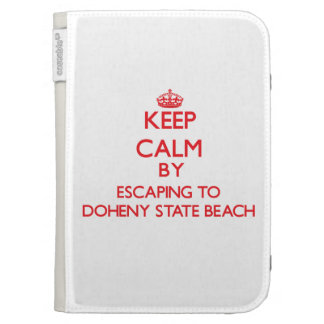 Keep calm by escaping to Doheny State Beach Califo Kindle 3G Cases