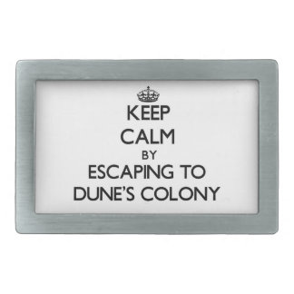 Keep calm by escaping to Dune'S Colony Massachuset Belt Buckle