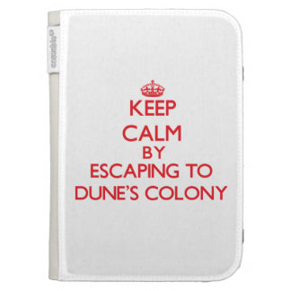 Keep calm by escaping to Dune'S Colony Massachuset Kindle 3 Cases