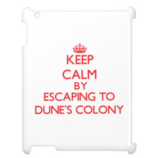 Keep calm by escaping to Dune'S Colony Massachuset Case For The iPad